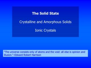 The Solid State  Crystalline and Amorphous Solids  Ionic Crystals