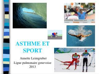 ASTHME ET SPORT Annette Leimgruber Ligue pulmonaire genevoise 2013