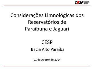 Considerações  Limnológicas  dos Reservatórios de  Paraibuna e  Jaguari CESP  Bacia Alto Paraíba