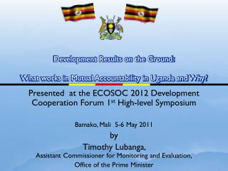 Development Results on the Ground: What works in Mutual Accountability in Uganda and Why?