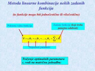 Metoda linearne kombinacije nekih  za danih funkcija