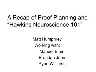 "A Recap of Proof Planning and ""Hawkins Neuroscience 101"""