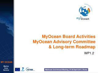 MyOcean Board Activities MyOcean Advisory Committee & Long-term Roadmap