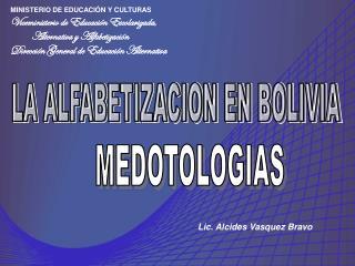 MINISTERIO DE EDUCACI�N Y CULTURAS Viceministerio de Educaci�n Escolarizada,