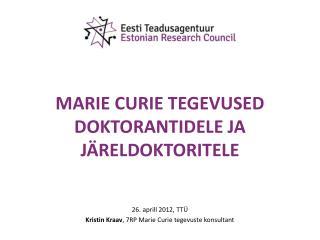 MARIE CURIE TEGEVUSED DOKTORANTIDELE JA JÄRELDOKTORITELE