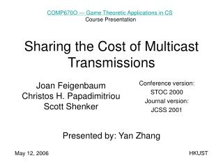 Sharing the Cost of Multicast Transmissions