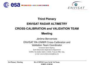 Third Plenary  ENVISAT RADAR ALTIMETRY  CROSS-CALIBRATION and VALIDATION TEAM Meeting