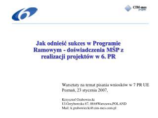 Jak odnieść sukces w Programie Ramowym - doświadczenia MŚP z realizacji projektów w 6. PR