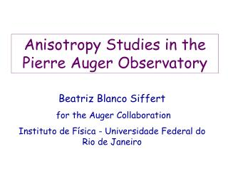 Anisotropy Studies in the Pierre Auger Observatory