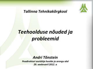 Tallinna Tehnikakõrgkool Teehoolduse nõuded ja probleemid