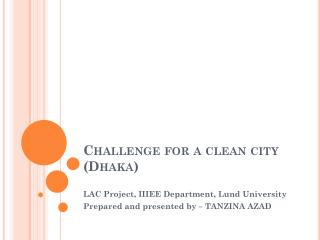 Challenge for a clean city (Dhaka)