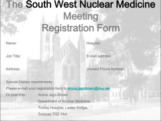 The  South West Nuclear Medicine  Meeting Registration Form