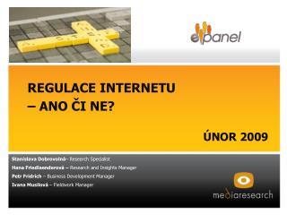 REGULACE INTERNETU  – ANO ČI NE? ÚNOR 2009