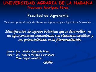 UNIVERSIDAD AGRARIA DE LA HABANA Fructuoso Rodr�guez P�rez Facultad de Agronom�a