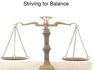 Striving for Balance