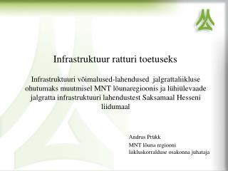 Andrus Prükk  MNT lõuna regiooni liikluskorralduse osakonna juhataja