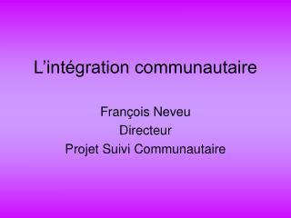 L'intégration communautaire