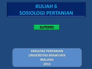 KULIAH 6 SOSIOLOGI PERTANIAN