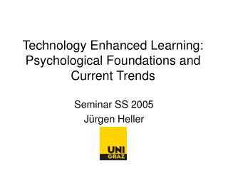 Technology Enhanced Learning: Psychological Foundations and Current Trends