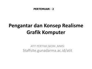 Pengantar dan Konsep Realisme Grafik Komputer