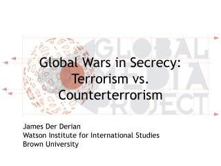 Global Wars in Secrecy: Terrorism vs. Counterterrorism