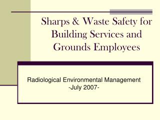 Sharps  Waste Safety for Building Services and Grounds Employees
