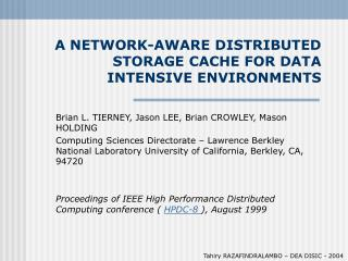 A NETWORK-AWARE DISTRIBUTED STORAGE CACHE FOR DATA INTENSIVE ENVIRONMENTS
