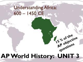 Understanding Africa:  600 – 1450 CE