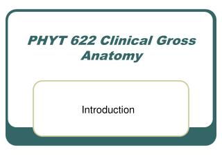 PHYT 622 Clinical Gross Anatomy
