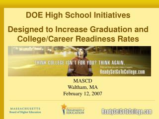 DOE High School Initiatives  Designed to Increase Graduation and College/Career Readiness Rates