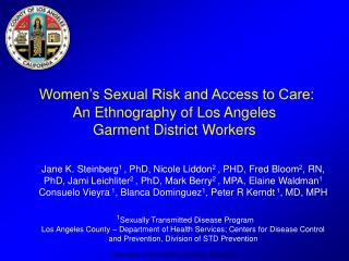 Women's Sexual Risk and Access to Care:  An Ethnography of Los Angeles Garment District Workers