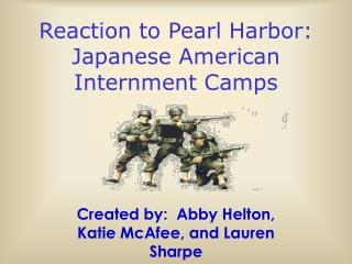 Reaction to Pearl Harbor:  Japanese American Internment Camps
