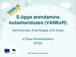 E -�ppe arendamine kutsehariduses (VANKeR)
