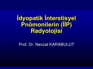 İdyopatik İnterstisyel Pnömonilerin (İİP) Radyolojisi