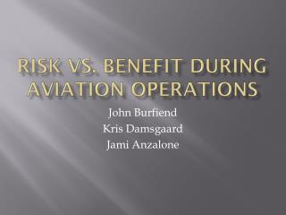 Risk vs. benefit during aviation operations