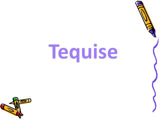 Tequise
