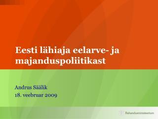 Eesti lähiaja eelarve- ja majanduspoliitikast