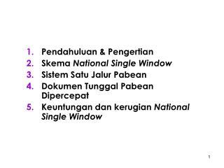 Pendahuluan & Pengertian Skema  National Single Window Sistem Satu Jalur Pabean