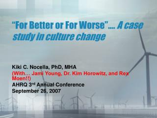 """For Better or For Worse""….  A case study in culture change"