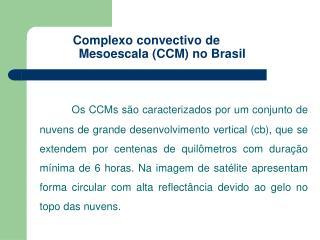 Complexo convectivo de  Mesoescala (CCM) no Brasil