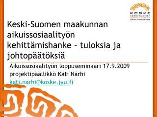 Keski-Suomen maakunnan aikuissosiaalityön kehittämishanke – tuloksia ja johtopäätöksiä