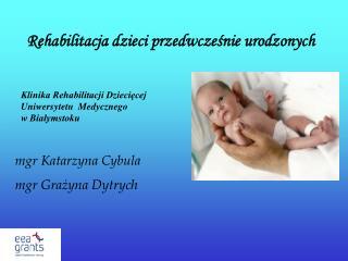 Rehabilitacja dzieci przedwcześnie urodzonych