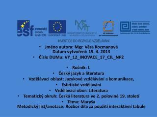 Jméno autora: Mgr. Věra Kocmanová Datum vytvoření:  15. 4. 2013