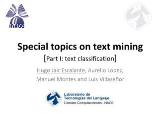Special topics on text mining [ Part I: text classification ]