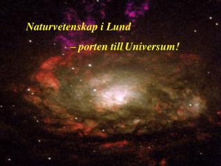 Naturvetenskap i Lund  – porten till Universum!