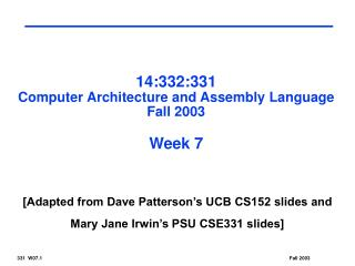 14:332:331 Computer Architecture and Assembly Language Fall 2003 Week 7