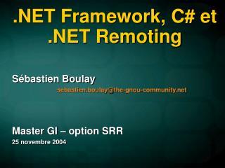 .NET Framework, C# et .NET Remoting