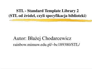 STL - Standard Template Library 2 (STL od  źródeł , czyli specyfikacja biblioteki)