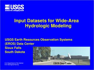 Input Datasets for Wide-Area Hydrologic Modeling USGS Earth Resources Observation Systems