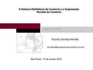 O Sistema Multilateral de Comércio e a Organização Mundial do Comércio